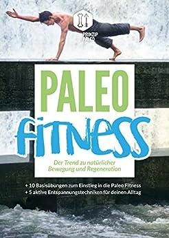 Paleo Fitness - Der Trend zu natürlicher Bewegung und Regeneration von [Kollitsch, Christian]