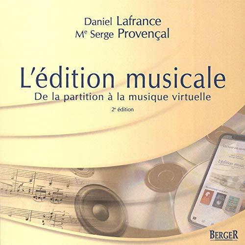 L'édition musicale - De la partition à la musique virtuelle - 2è édition par Daniel Lafrance & Serge Provençal