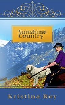 Sunshine Country (English Edition) de [Roy, Kristina]