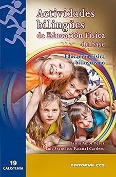 Actividades bilingües de Educación Física de base (Calistenia) de [Pérez, Tania Amor]
