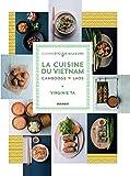 La cuisine du Vietnam, Cambodge, Laos (Cuisine d'ici et d'ailleurs)...