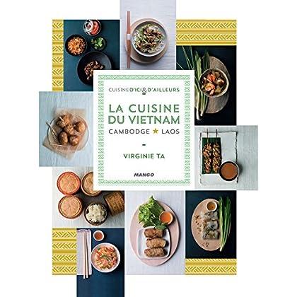 La cuisine du Vietnam, Cambodge, Laos (Cuisine d'ici et d'ailleurs)