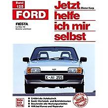 Ford Fiesta: bis März '89 / Benziner und Diesel // Reprint der 3. Auflage 1992 (Jetzt helfe ich mir selbst)
