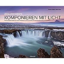 #ROLLEIMOMENTS Komponieren mit Licht: Thomas Güttler erzählt von seinen Fotoreisen und beschreibt seine Aufnahmetechniken mit Fotofiltern   ... Lichtstimmung mit CPL-, ND- und GND-Filtern
