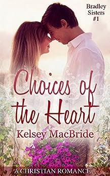 Choices of the Heart: A Christian Romance Novella (Bradley Sisters Book 1) (English Edition) par [MacBride, Kelsey]