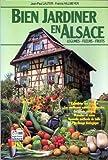 Bien jardiner en Alsace