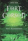 Fort Corson - Tome I: au commencement