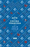 El arte de la cocina francesa / Mastering the Art of French cooking (Spanish Edition) by Julia Child (2014-10-02)