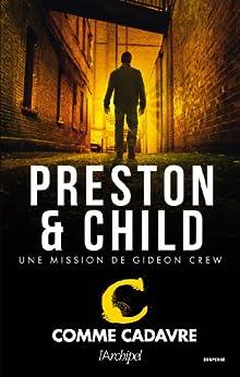 C comme cadavre (Saga Inspecteur Gideon Crew) par [Preston, Douglas, Child, Lincoln]