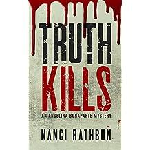 Truth Kills (Angelina Bonaparte Mysteries Book 1) (English Edition)