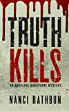 Truth Kills (Angelina Bonaparte Book 1) by Nanci Rathbun