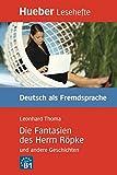 Die Fantasien DES Herrn Ropke Und Andere Geschichten - Leseheft