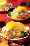 Scarica Libro Torte facili e veloci Ediz illustrata (PDF,EPUB,MOBI) Online Italiano Gratis