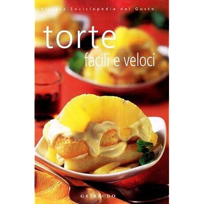 Torte Facili E Veloci. Ediz. Illustrata