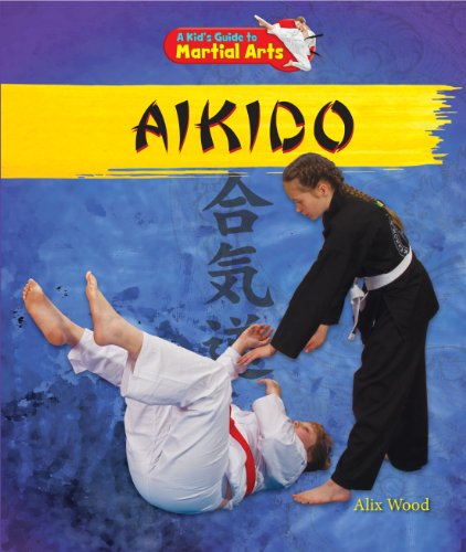 Aikido (A Kid's Guide to Martial Arts)