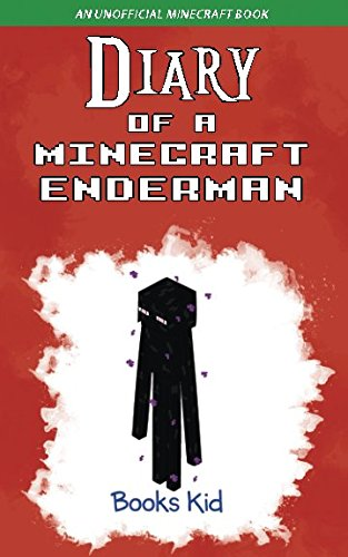 Diary of a Minecraft Enderman: An Unofficial Minecraft Book