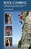 Rock Climbing: Introduction to Essential Technical Skills for Leaders and Seconds (Cicerone Guides)