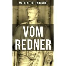 Vom Redner: De oratore: Rhetorisches Hauptwerk der Antike