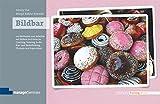 Bildbar: 100 Methoden zum Arbeiten mit Bildern und Fotos im Coaching