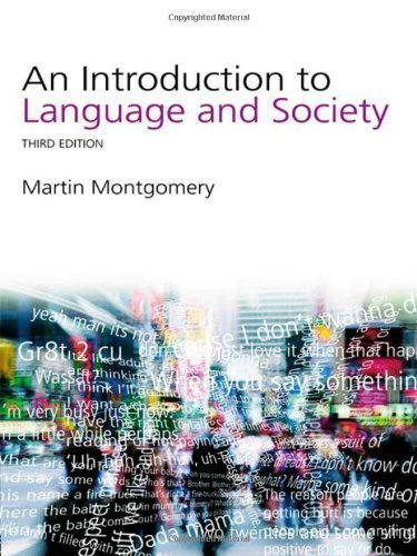An Introduction to Language and Society (Studies in Culture and Communication) 3rd (third) Revised Edition by Montgomery, Martin published by Routledge (2008)