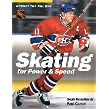 Hockey the NHL Way: Skating for Power and Speed