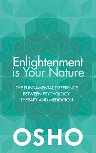 KINDLE Enlightenment Is Your Nature The Fundamental Difference Between Psychology Therapy And Meditation Download PDF Free Book EPUB