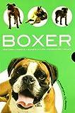 Boxer: Historia, Higiene, Alimentación, Educación y Salud (Mi Mascota: el Perro)