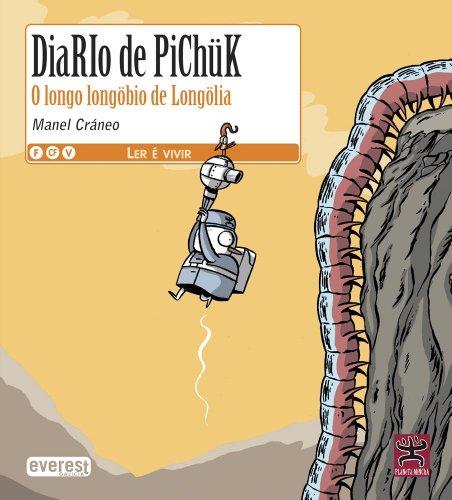 Diario de Pichük. O longo longöbio de Longölia (Ler é vivir/Planeta Mincha - Diario de Pichük)