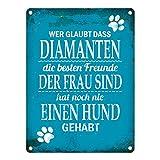 trendaffe - Metallschild mit Spruch: Wer glaubt DASS Diamanten hat noch nie einen Hund gehabt.