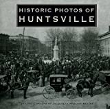 [(Historic Photos of Huntsville)] [By (author) Jacquelyn Procter Reeves] published on (August, 2007)
