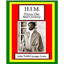 H.I.M. Volume One...: Man's Journey.