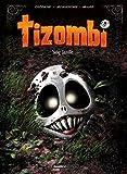 Tizombi - Tome 02 - Sang famille