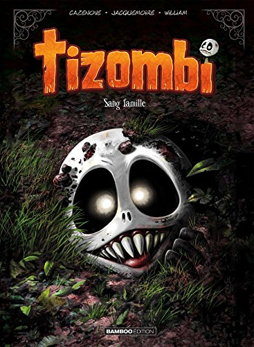 Tizombi - Tome 2: Sang famille par Christophe Cazenove, William