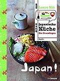 Japan!: Japanische Küche: Die Grundlagen (Länderküchen Schritt für Schritt)