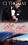 Take Me (City by the Bay Series Book 4)