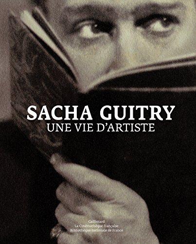 Sacha Guitry: Une vie d'artiste
