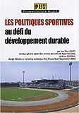 Les politiques sportives au défi du développement durable / par Jean-Marc Gillet,... et Bruno Sorzana,... | Sorzana, Bruno. auteur