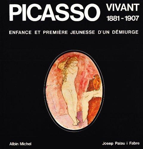 Picasso vivant, 1881-1907