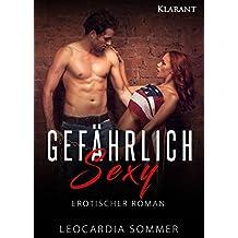 Gefährlich sexy - Erotischer Roman