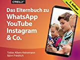 Das Elternbuch zu WhatsApp, YouTube, Instagram & Co