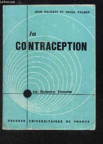 La Contraception. Problèmes biologiques et psychologiques.