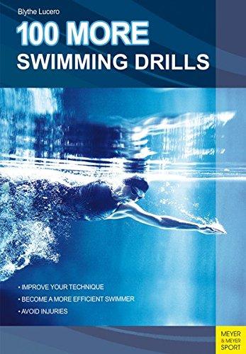 100 More Swimming Drills por Blythe Lucero