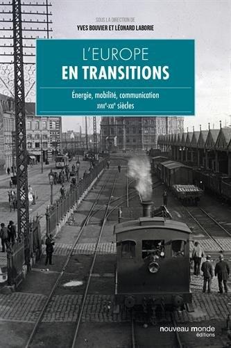L'Europe en transitions : Energie, mobilit, communication XVIIIe - XXIe sicles