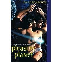 Pleasure Planet by Evangeline Anderson (2007-03-01)