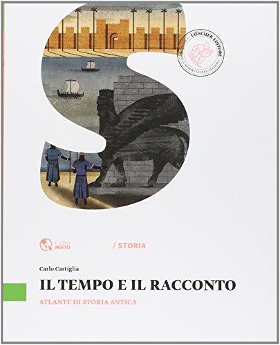 Il tempo e il racconto. Atlante di storia antica. Per la Scuola media. Con e-book. Con espansione online