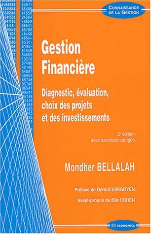 Gestion financière : Diagnostic, évaluation, choix des projets et des investissements