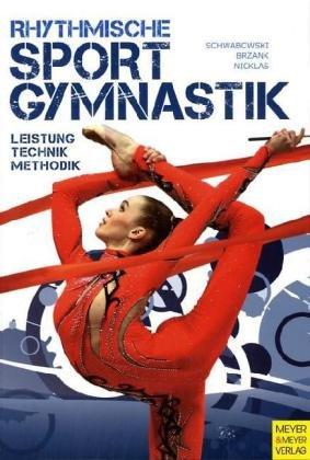 Rhythmische Sportgymnastik. Leistung, Technik, Methodik