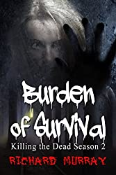 Burden of Survival: Killing the Dead : Season Two