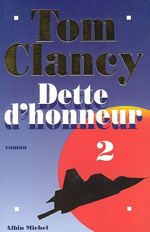 Dette D'Honneur - Tome 2 (Romans, Nouvelles, Recits (Domaine Etranger)) par Tom Clancy