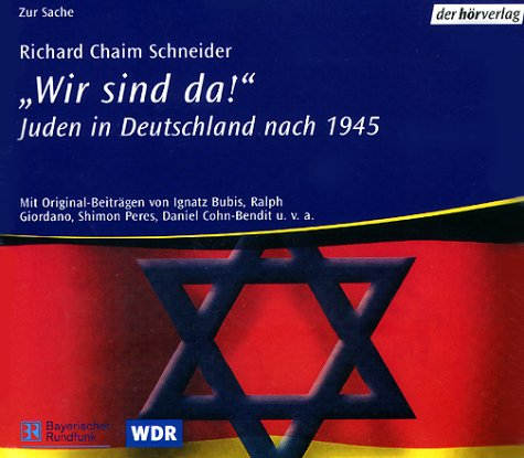 Wir sind da! Juden in Deutschland nach 1945. (5 CDs)